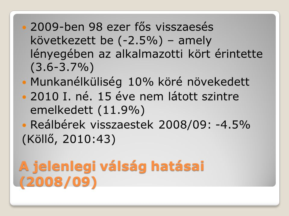 A jelenlegi válság hatásai (2008/09)