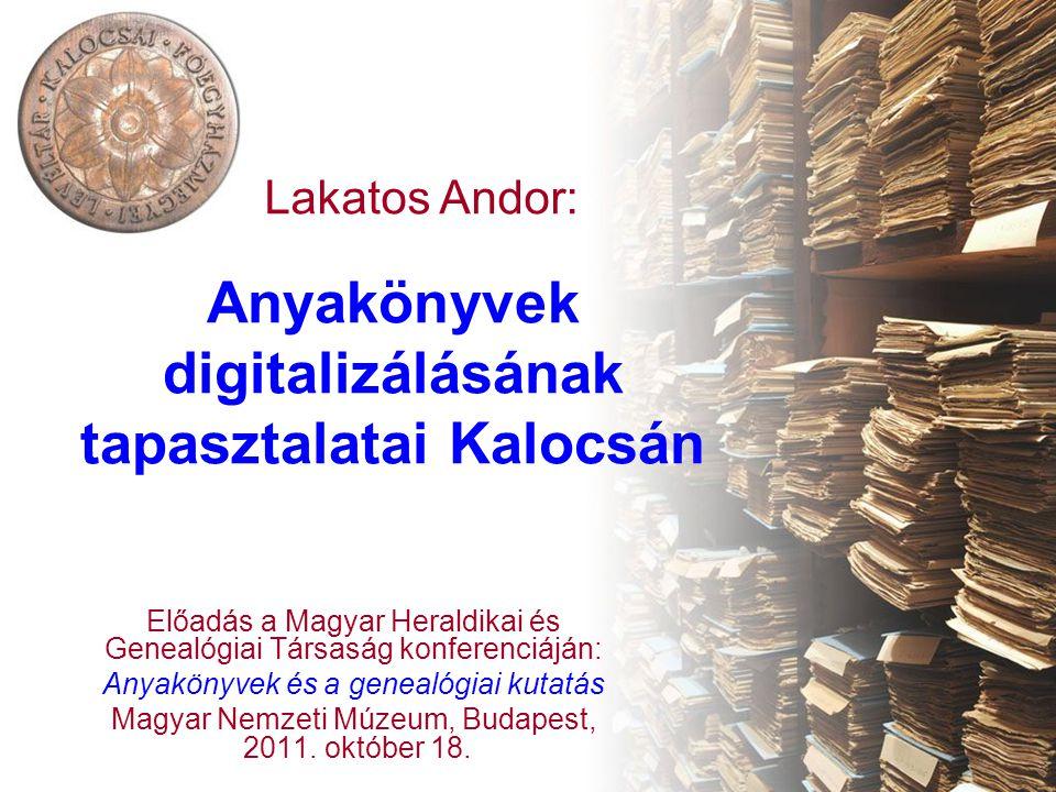 Anyakönyvek digitalizálásának tapasztalatai Kalocsán