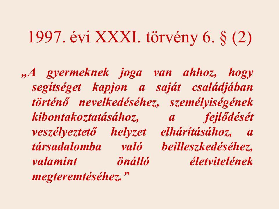 1997. évi XXXI. törvény 6. § (2)