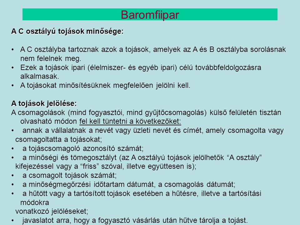Baromfiipar A C osztályú tojások minősége: