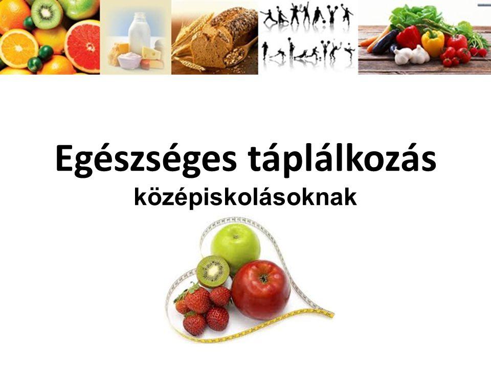 Egészséges táplálkozás középiskolásoknak