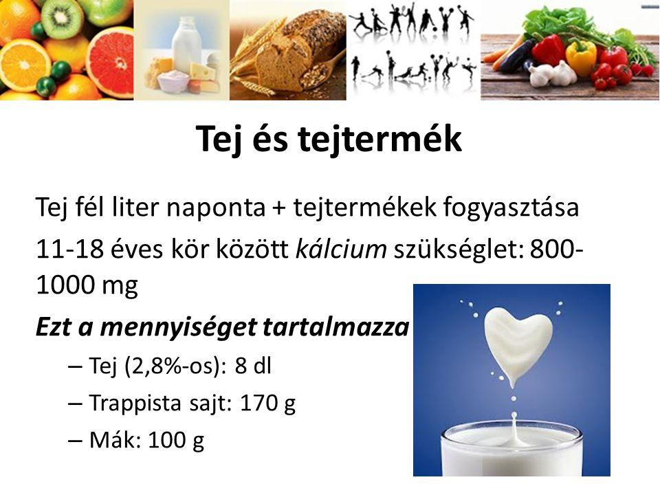 Tej és tejtermék Tej fél liter naponta + tejtermékek fogyasztása