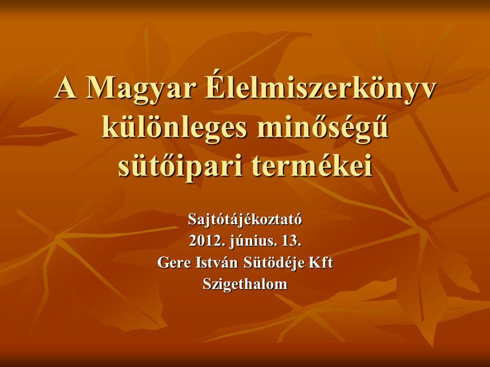 A Magyar Élelmiszerkönyv különleges minőségű sütőipari termékei