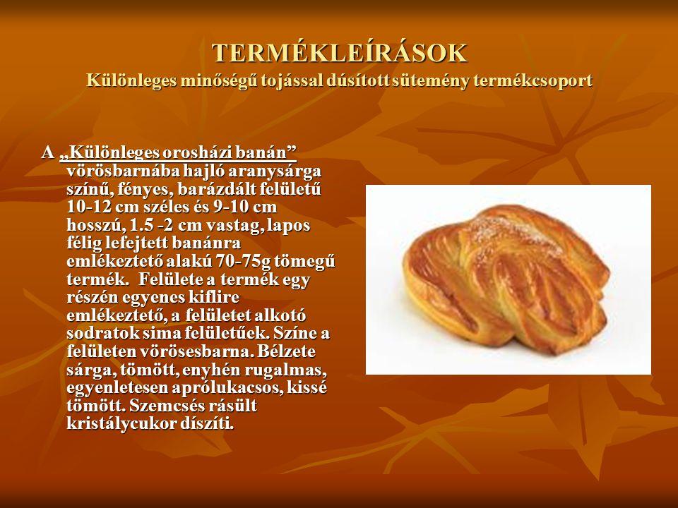 TERMÉKLEÍRÁSOK Különleges minőségű tojással dúsított sütemény termékcsoport