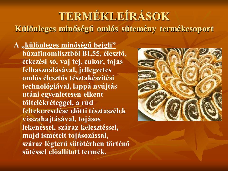 TERMÉKLEÍRÁSOK Különleges minőségű omlós sütemény termékcsoport