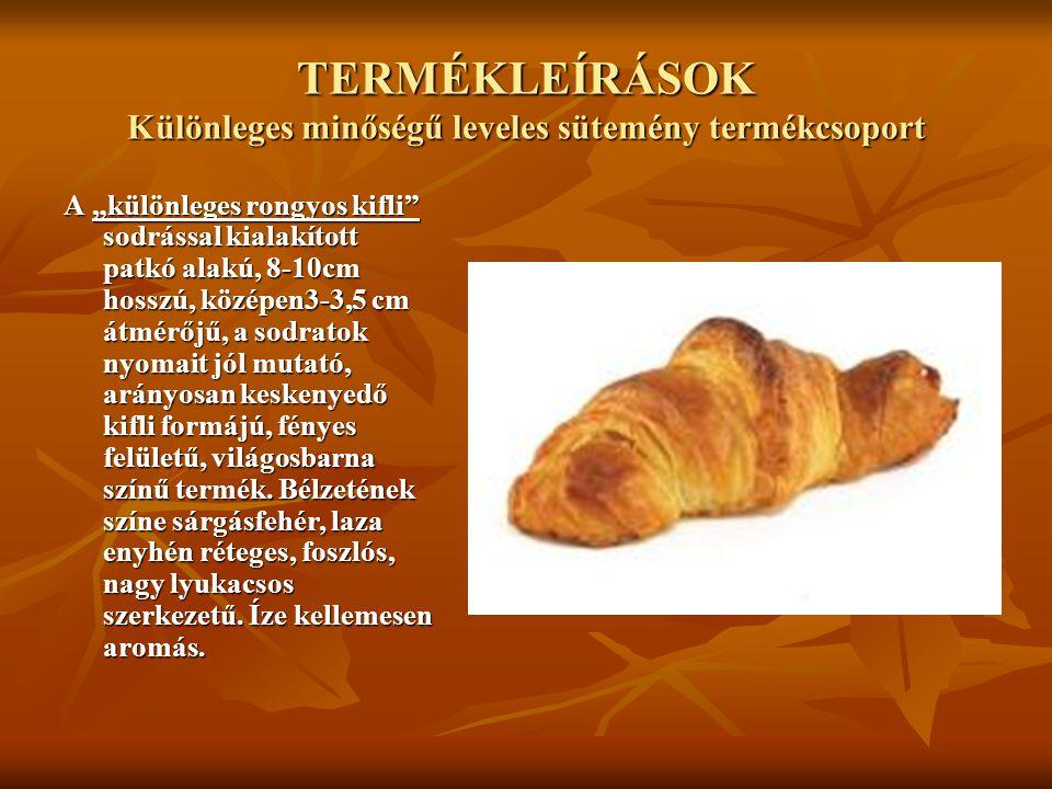 TERMÉKLEÍRÁSOK Különleges minőségű leveles sütemény termékcsoport