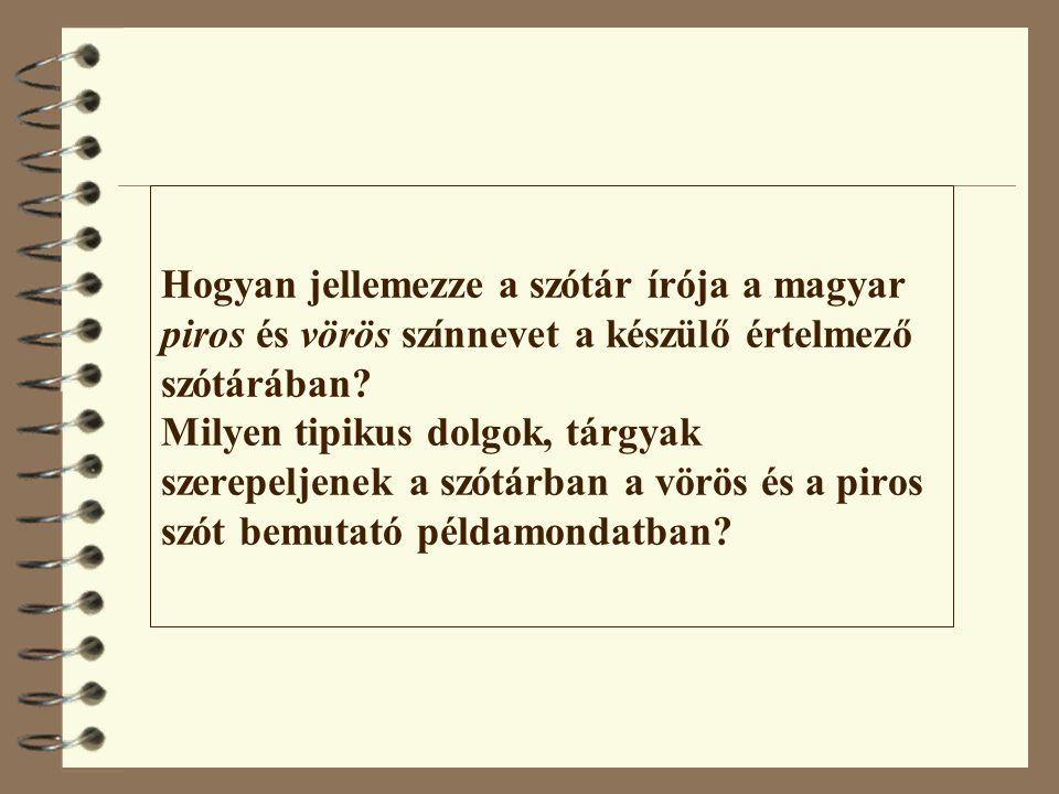 Hogyan jellemezze a szótár írója a magyar piros és vörös színnevet a készülő értelmező szótárában.