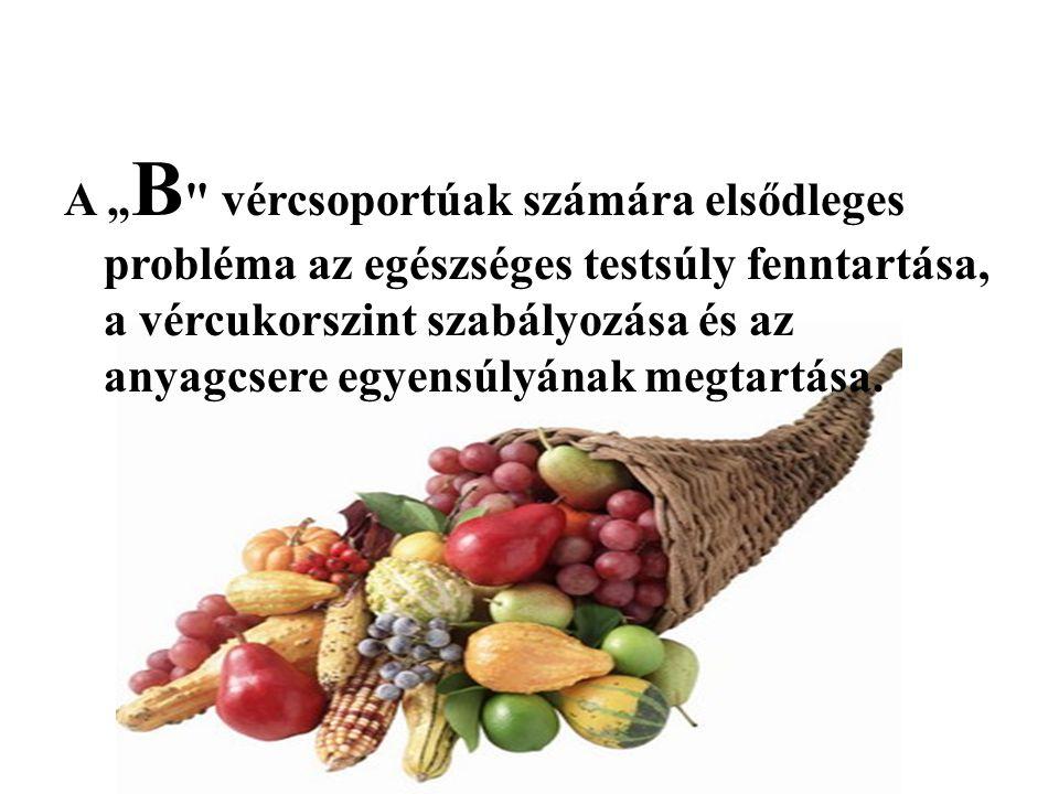 """A """"B vércsoportúak számára elsődleges probléma az egészséges testsúly fenntartása, a vércukorszint szabályozása és az anyagcsere egyensúlyának megtartása."""