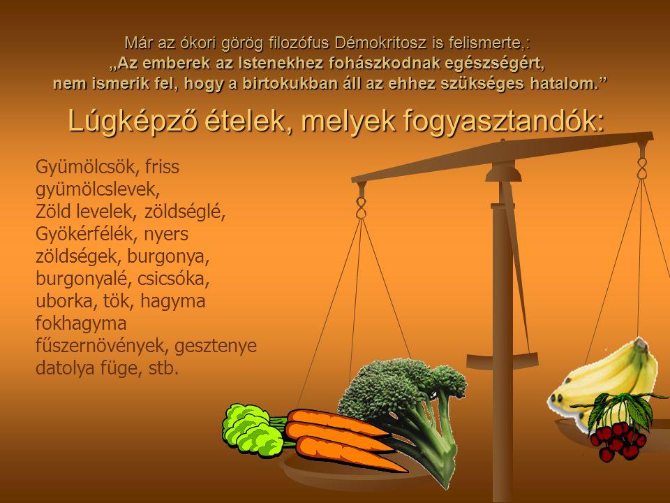 Lúgképző ételek, melyek fogyasztandók: