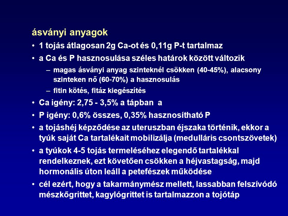 ásványi anyagok 1 tojás átlagosan 2g Ca-ot és 0,11g P-t tartalmaz