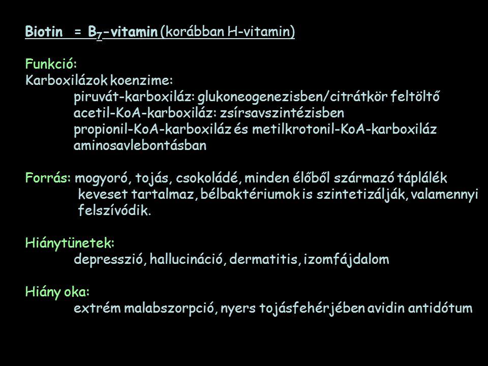 Biotin = B7-vitamin (korábban H-vitamin)