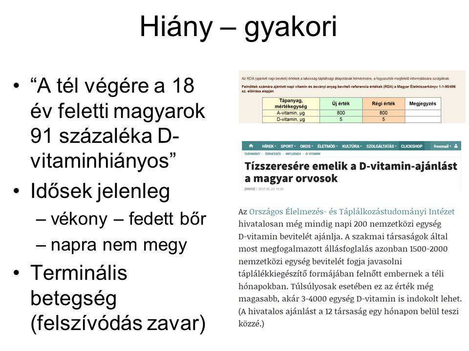 Hiány – gyakori A tél végére a 18 év feletti magyarok 91 százaléka D-vitaminhiányos Idősek jelenleg.