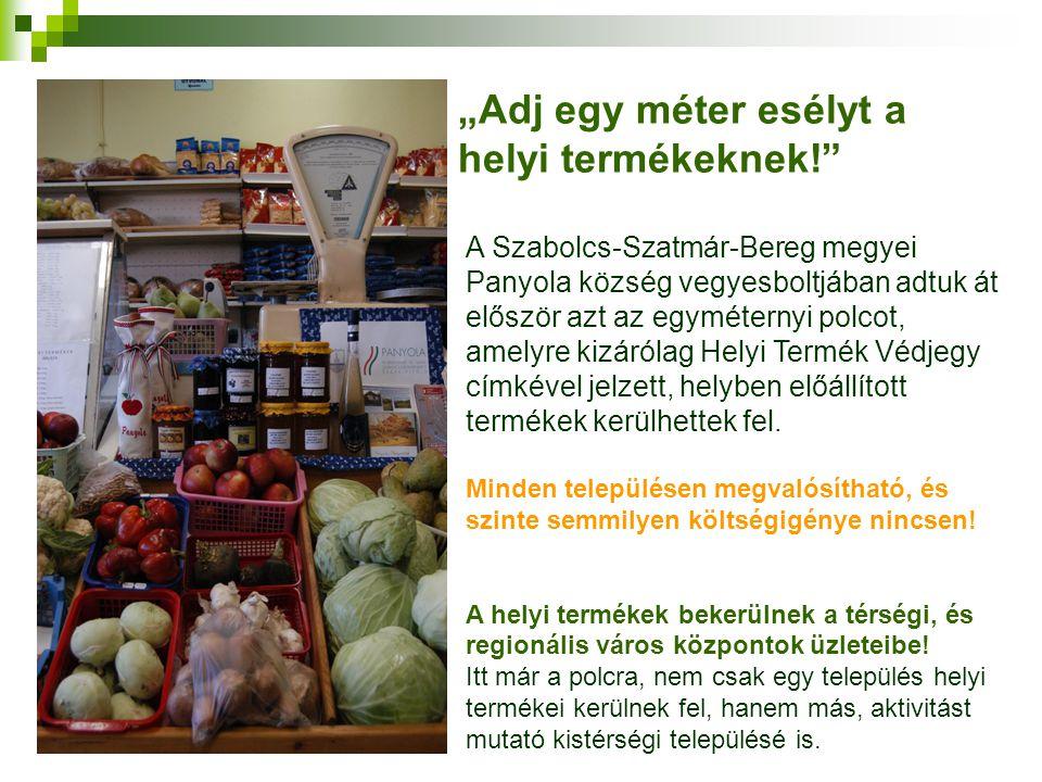 """""""Adj egy méter esélyt a helyi termékeknek!"""