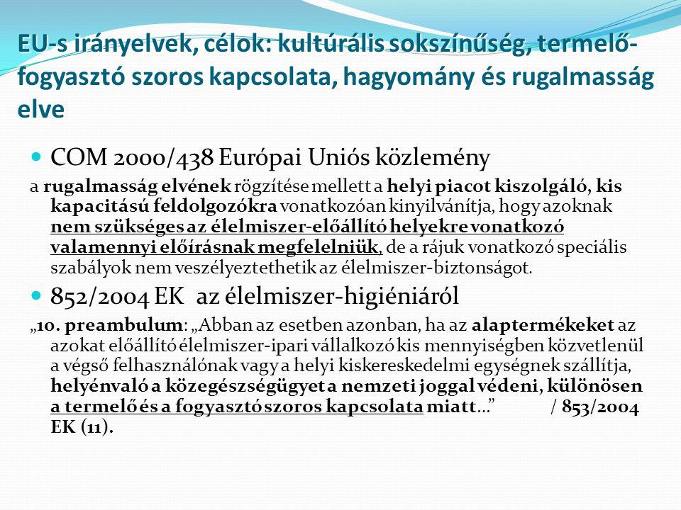 EU-s irányelvek, célok: kultúrális sokszínűség, termelő-fogyasztó szoros kapcsolata, hagyomány és rugalmasság elve