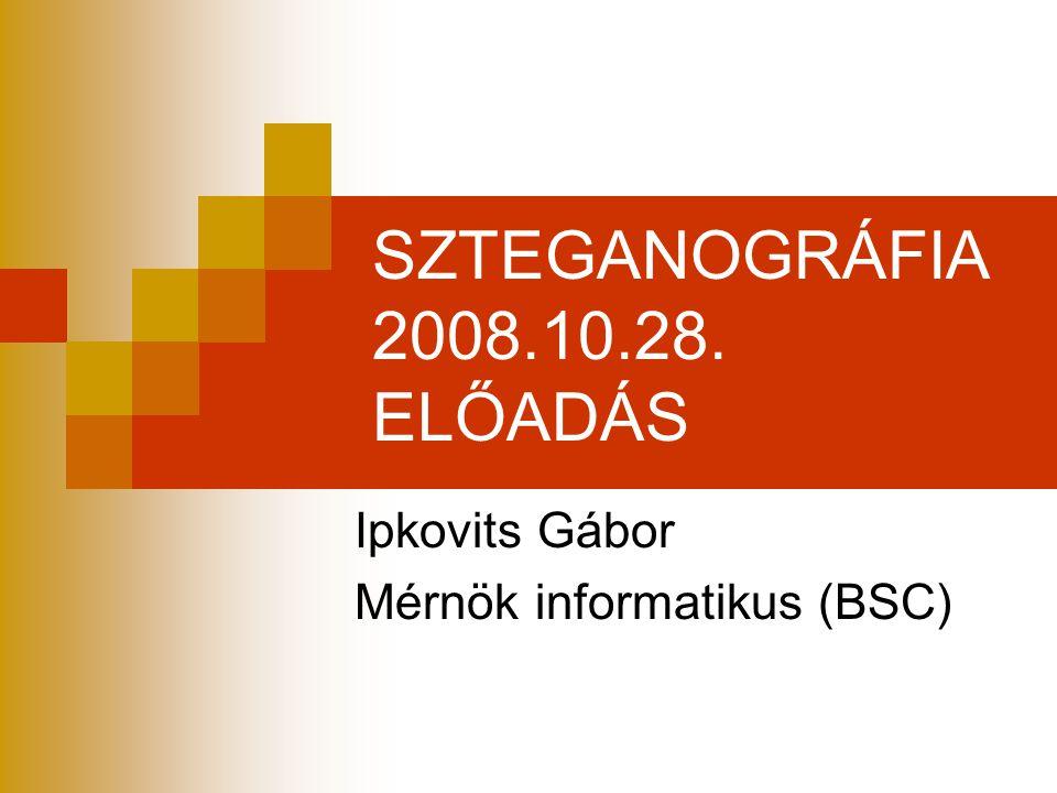 SZTEGANOGRÁFIA 2008.10.28. ELŐADÁS