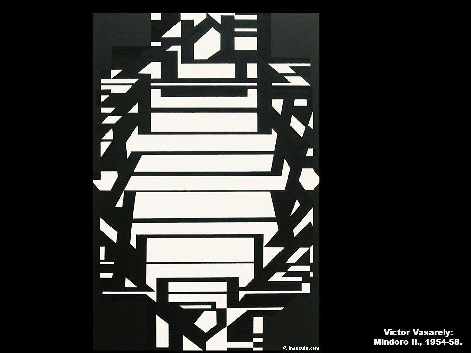 Victor Vasarely: Mindoro II., 1954-58.