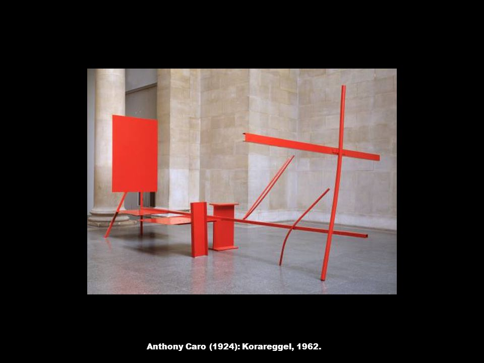 Anthony Caro (1924): Korareggel, 1962.