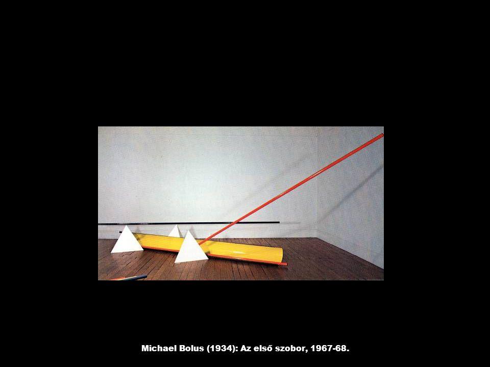Michael Bolus (1934): Az első szobor, 1967-68.
