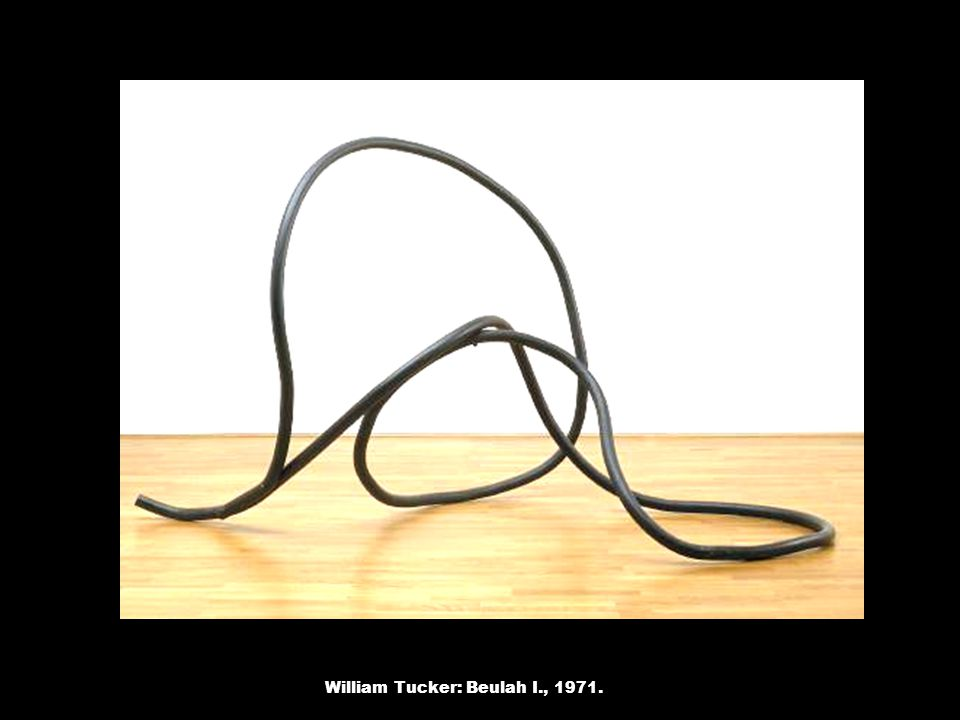 William Tucker: Beulah I., 1971.
