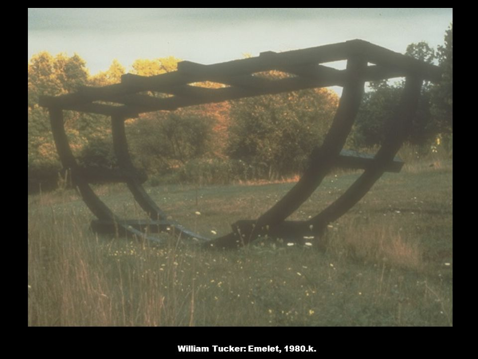William Tucker: Emelet, 1980.k.