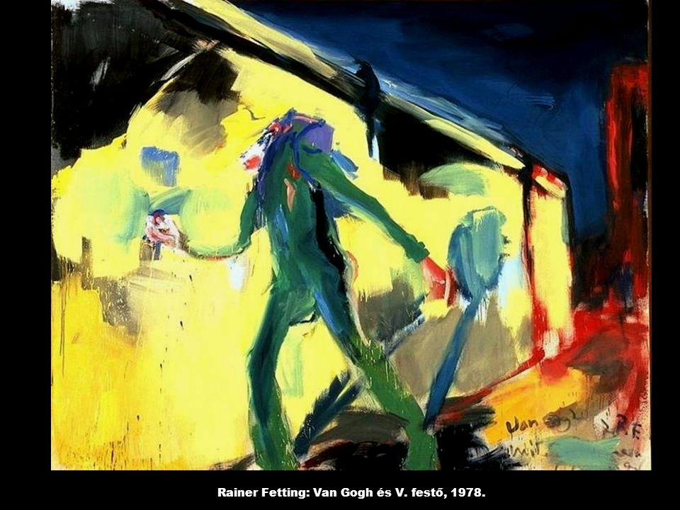Rainer Fetting: Van Gogh és V. festő, 1978.