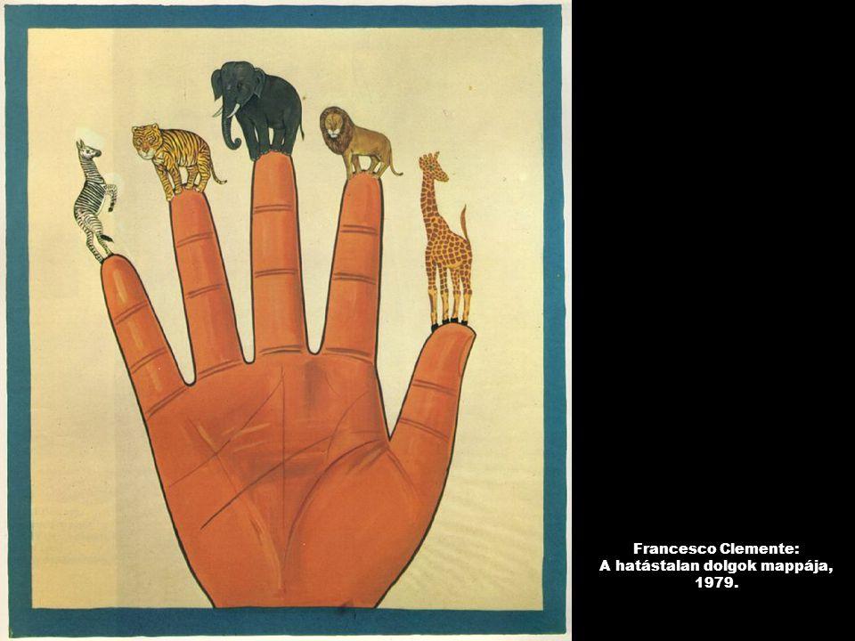 Francesco Clemente: A hatástalan dolgok mappája, 1979.