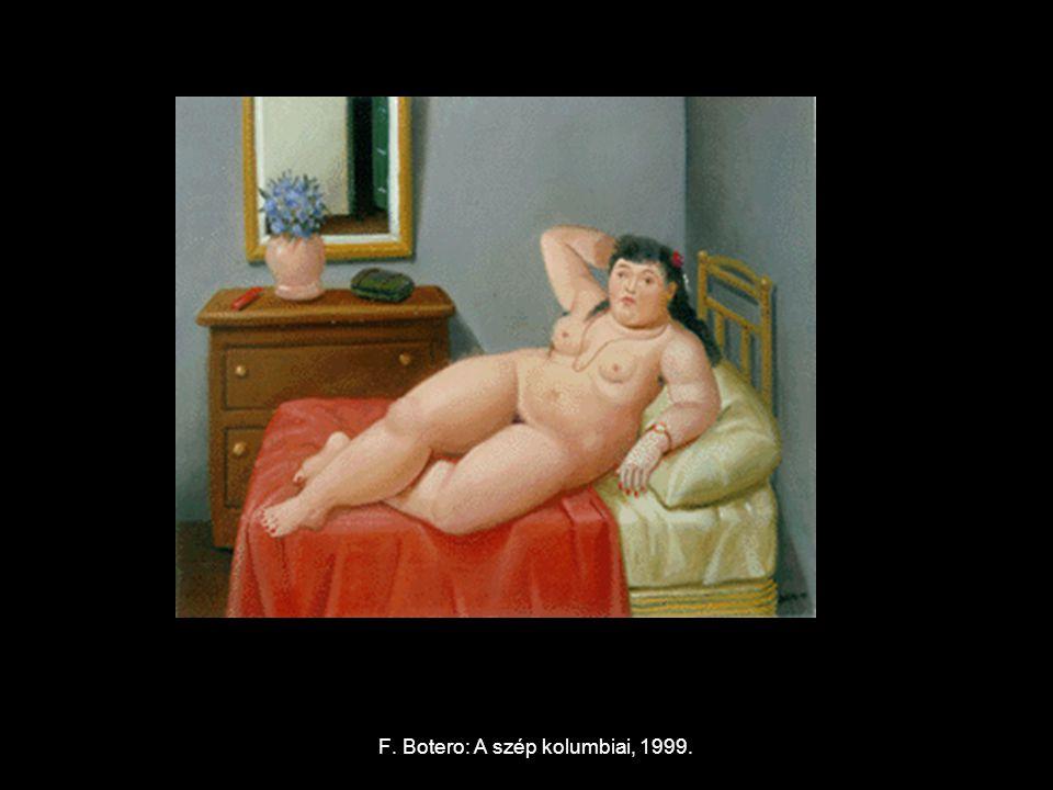 F. Botero: A szép kolumbiai, 1999.