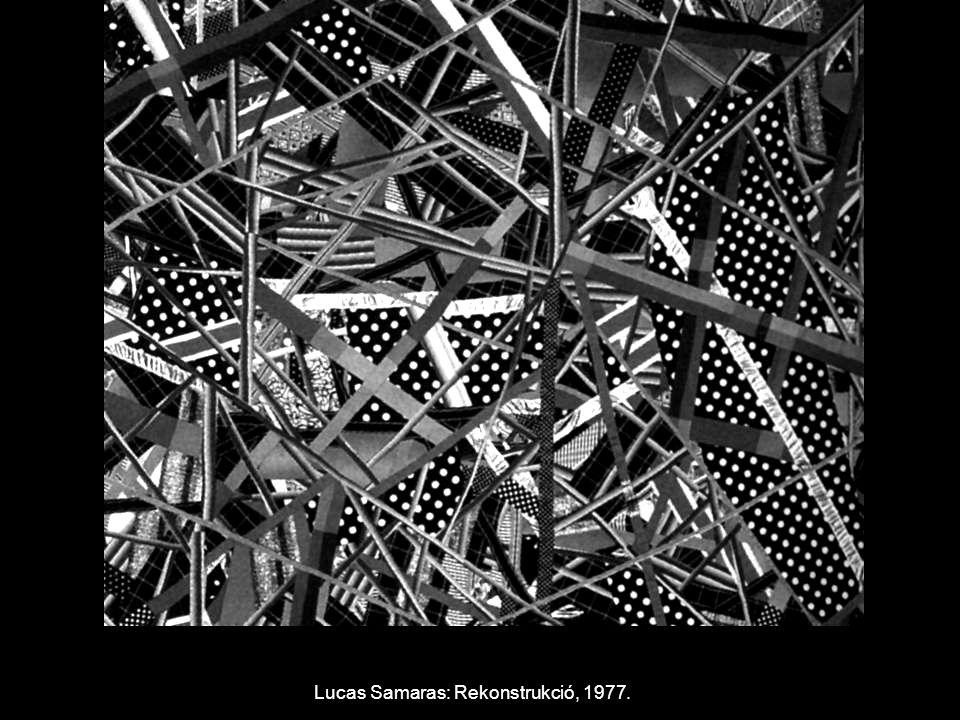 Lucas Samaras: Rekonstrukció, 1977.