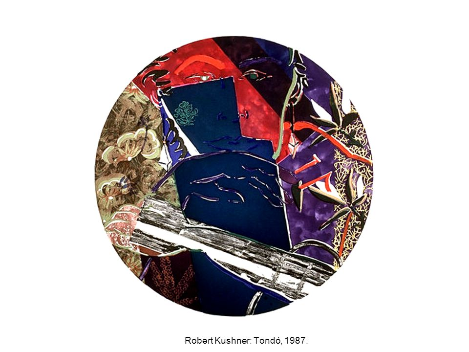 Robert Kushner: Tondó, 1987.