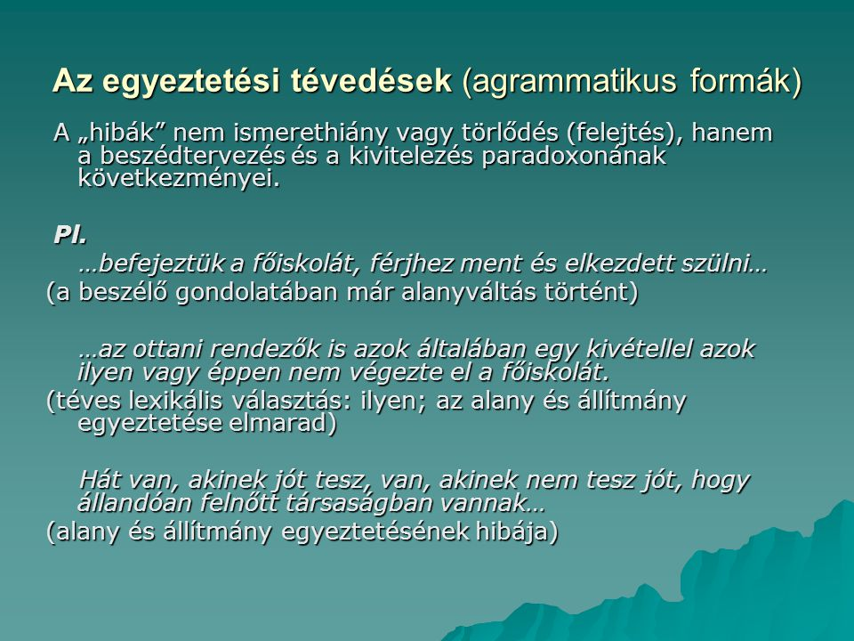 Az egyeztetési tévedések (agrammatikus formák)