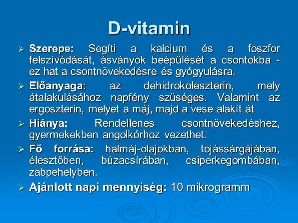 D-vitamin Ajánlott napi mennyiség: 10 mikrogramm