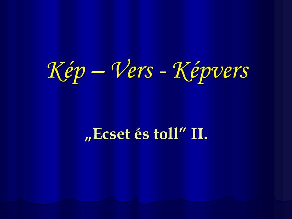 """Kép – Vers - Képvers """"Ecset és toll II."""