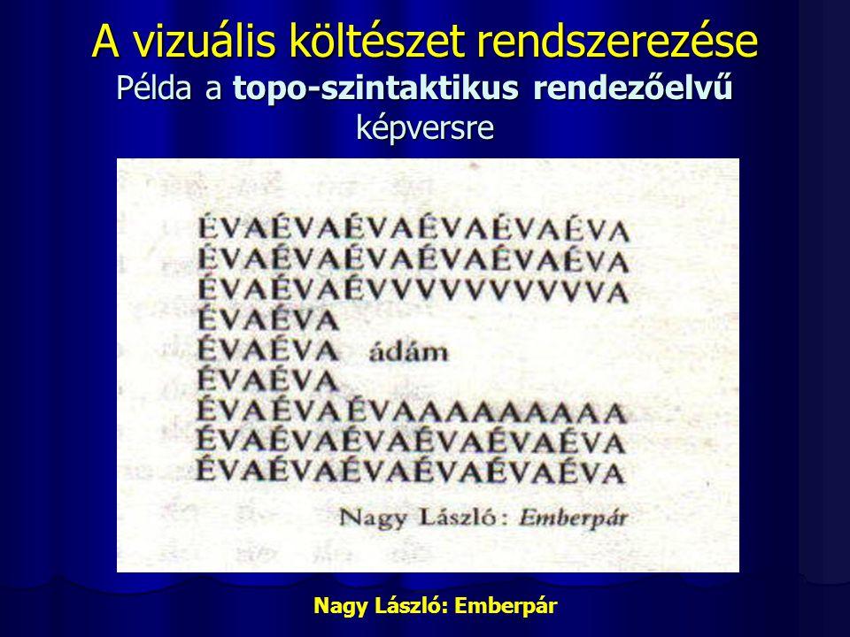 A vizuális költészet rendszerezése Példa a topo-szintaktikus rendezőelvű képversre