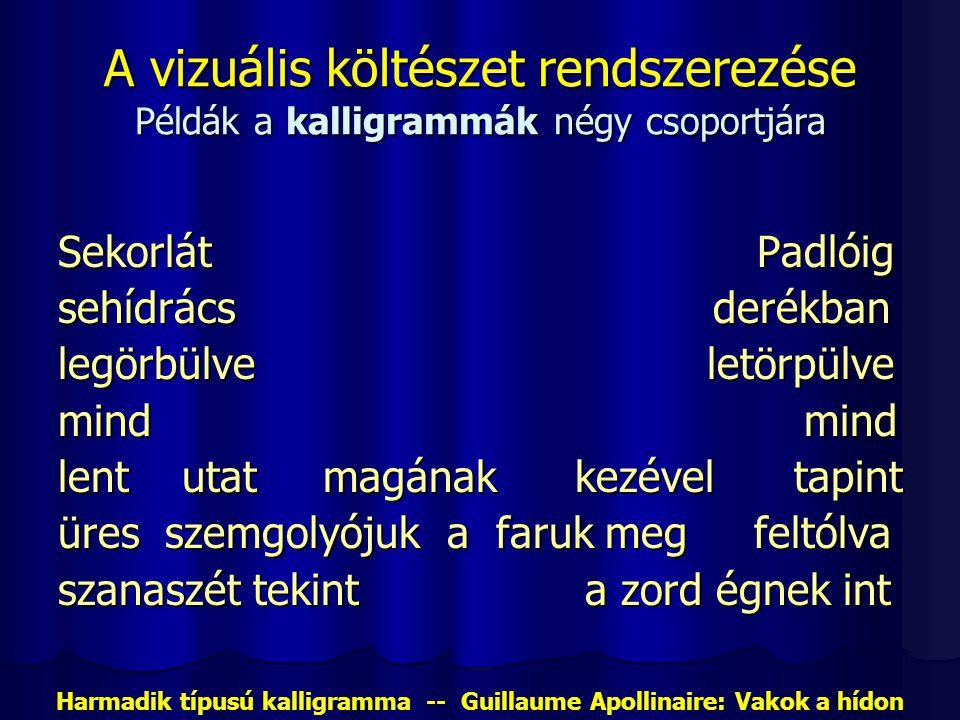 Harmadik típusú kalligramma -- Guillaume Apollinaire: Vakok a hídon