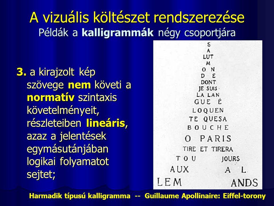 A vizuális költészet rendszerezése Példák a kalligrammák négy csoportjára