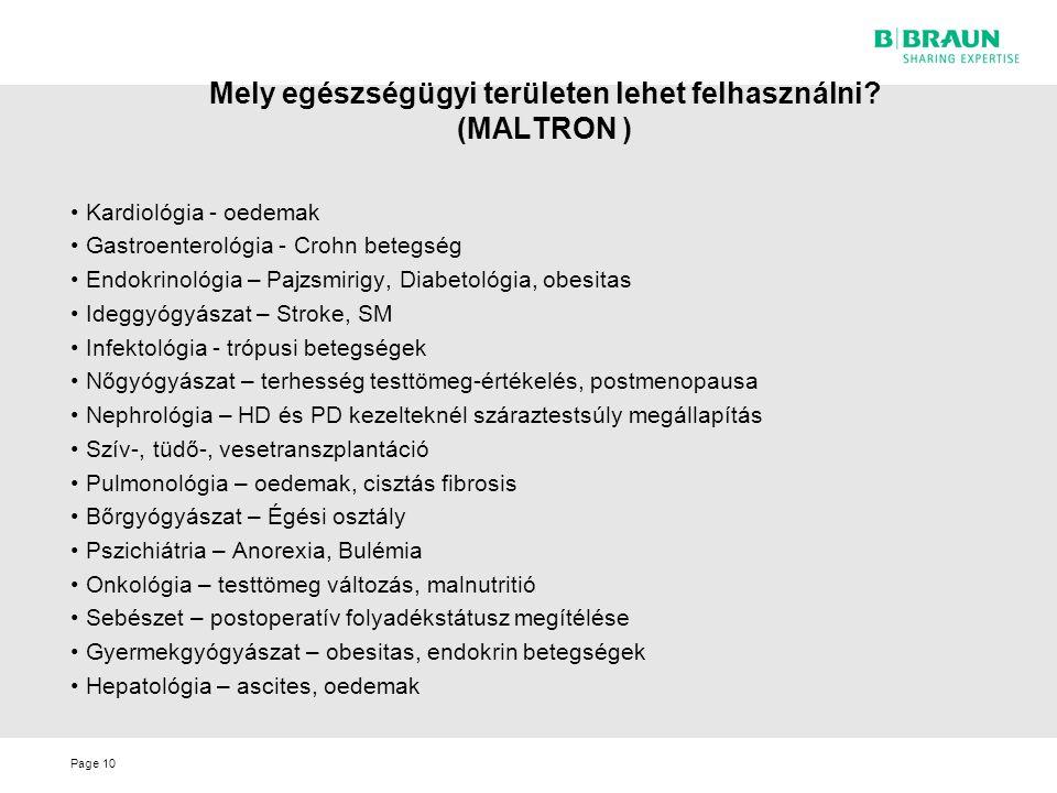 Mely egészségügyi területen lehet felhasználni (MALTRON )