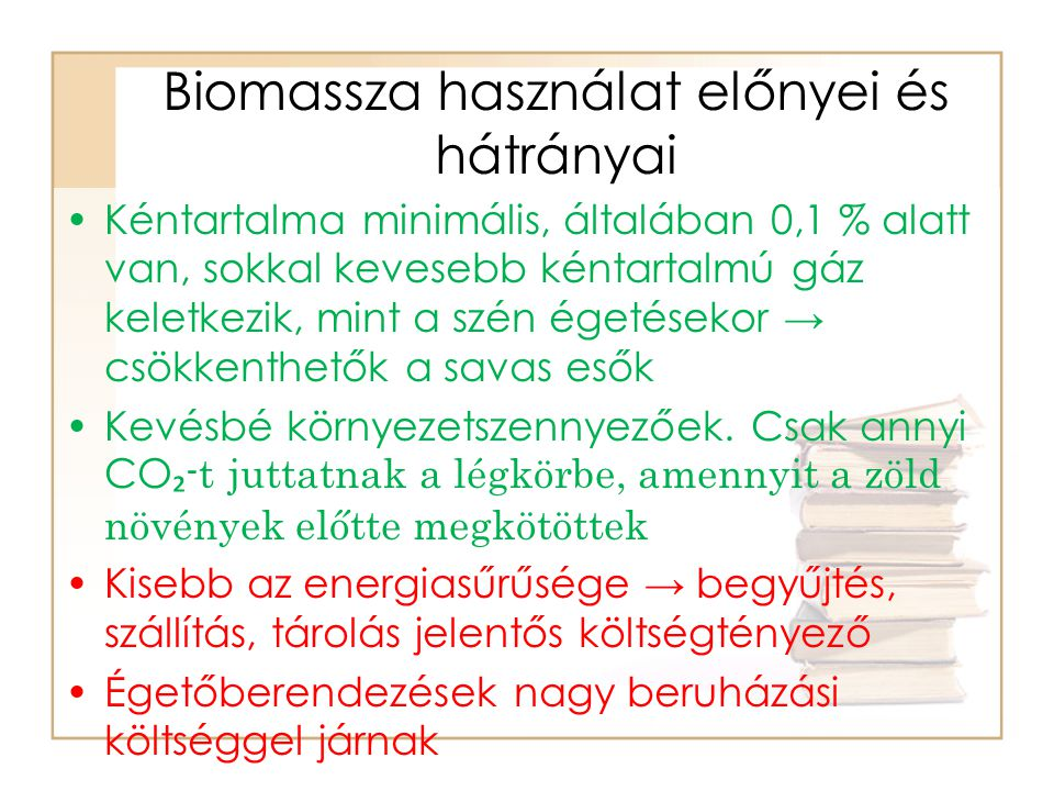 Biomassza használat előnyei és hátrányai