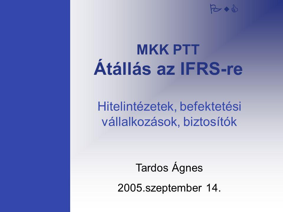 MKK PTT Átállás az IFRS-re