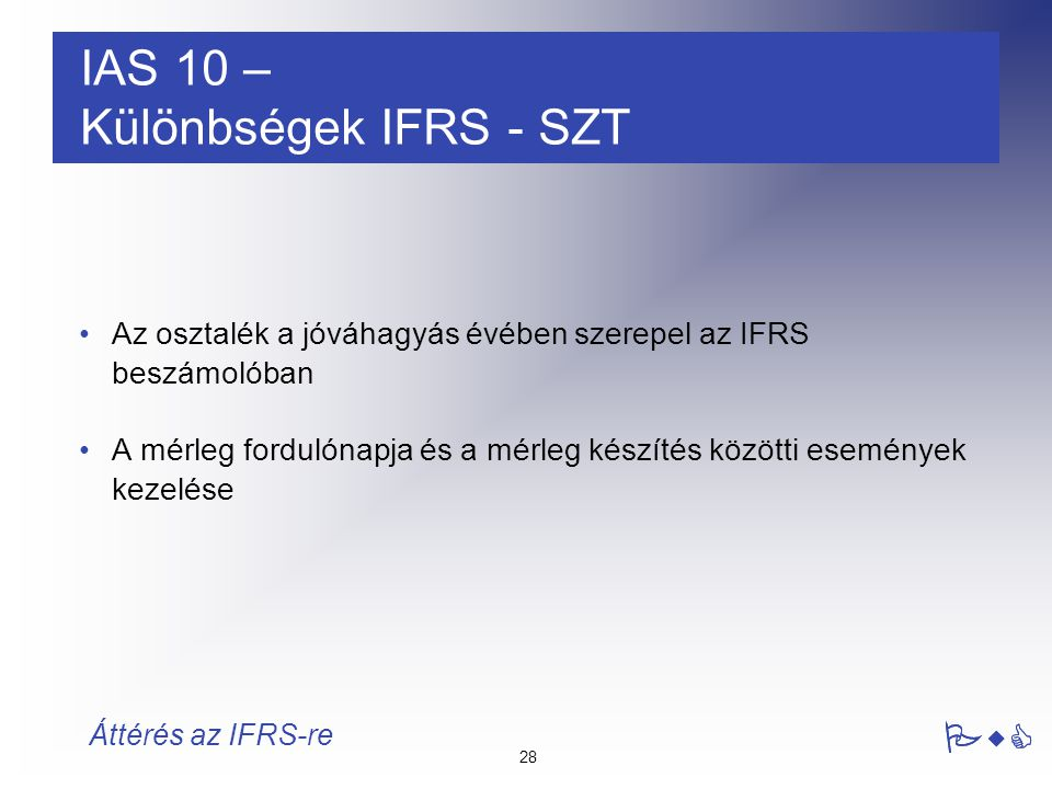 IAS 10 – Különbségek IFRS - SZT