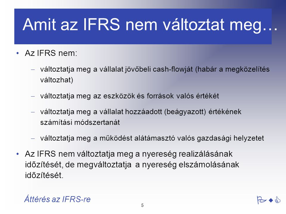 Amit az IFRS nem változtat meg…