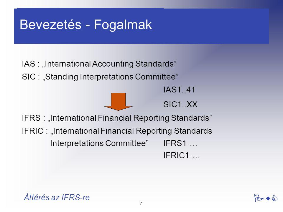 """Bevezetés - Fogalmak PwC IAS : """"International Accounting Standards"""