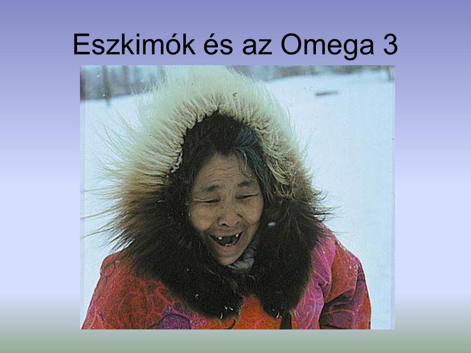 Eszkimók és az Omega 3 http://www.egeszsegguru.hu/news/erdekessegek/mitol-egeszsegesek-az-eszkimok