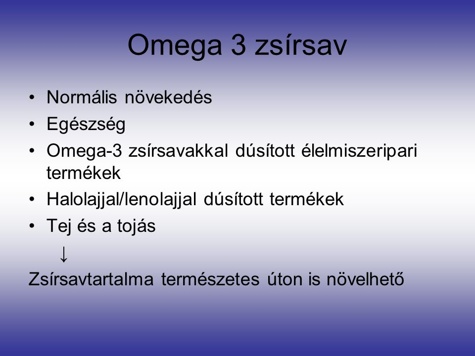 Omega 3 zsírsav Normális növekedés Egészség