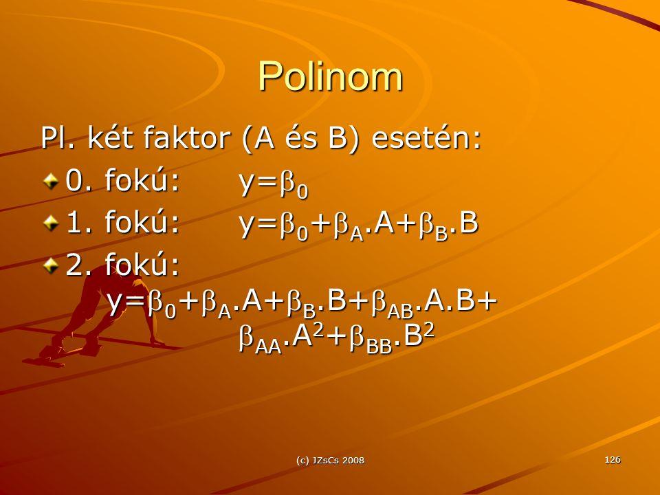 Polinom Pl. két faktor (A és B) esetén: 0. fokú: y=0