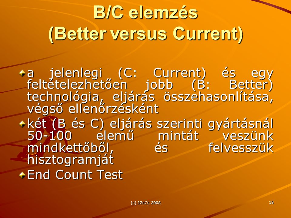 B/C elemzés (Better versus Current)