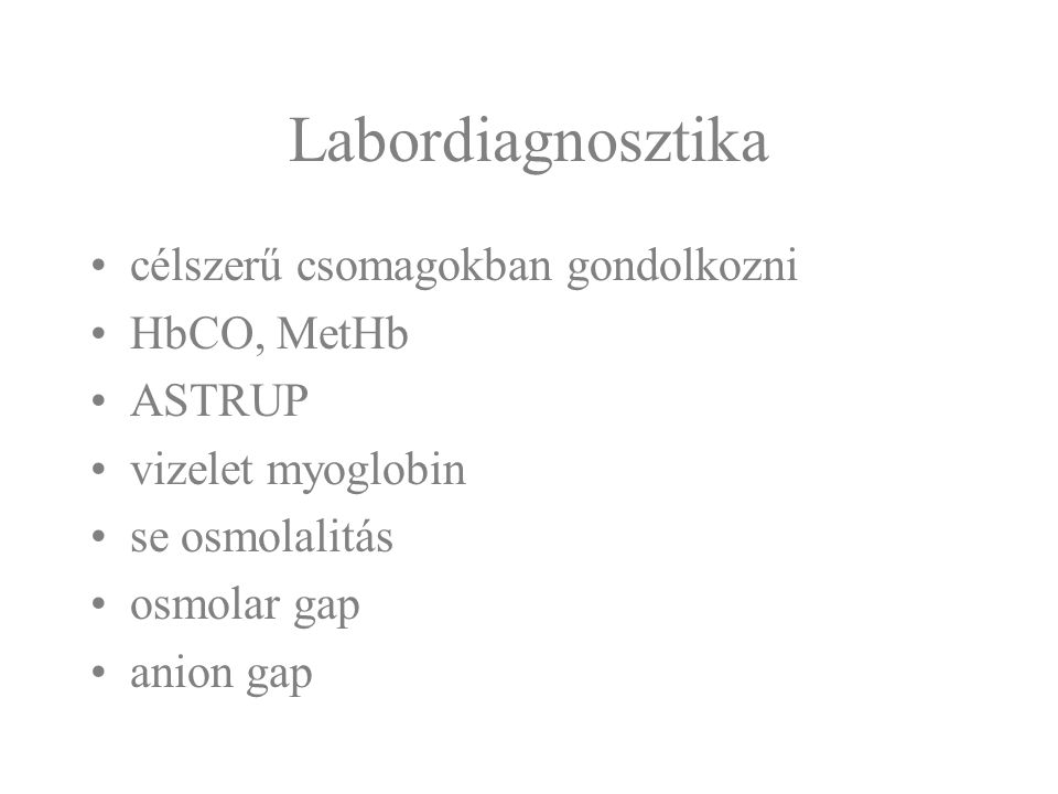 Labordiagnosztika célszerű csomagokban gondolkozni HbCO, MetHb ASTRUP