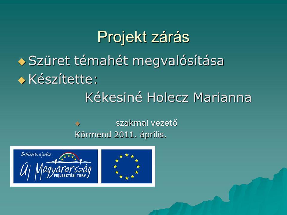 Projekt zárás Szüret témahét megvalósítása Készítette: