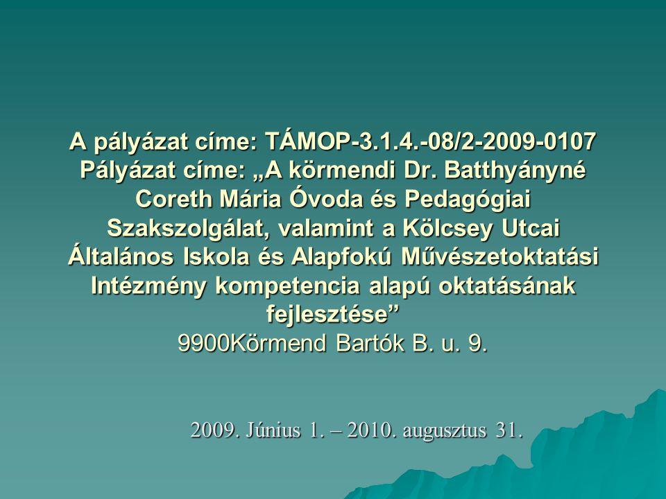 A pályázat címe: TÁMOP-3. 1. 4