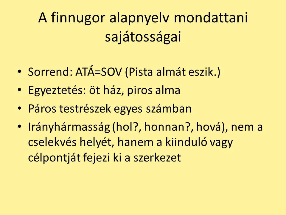 A finnugor alapnyelv mondattani sajátosságai