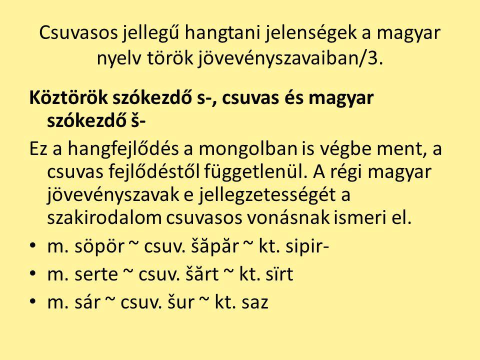 Csuvasos jellegű hangtani jelenségek a magyar nyelv török jövevényszavaiban/3.